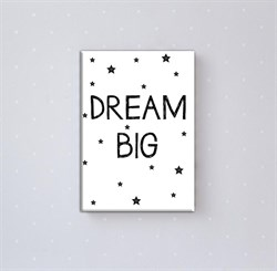 Dream Big Kanvas Tablo